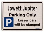 Jowett Jupiter Car Owners Gift| New Parking only Sign | Metal face Brushed Aluminium Jowett Jupiter Model